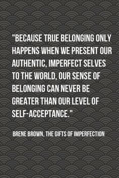 Authenticity requires a certain amount of vulnerability, transparency, and integrity. The Gift Of Imperfection, Imperfection Quotes, Words Quotes, Wise Words, Me Quotes, Courage Quotes, Brene Brown Quotes, Authentic Self, Authentic Quotes