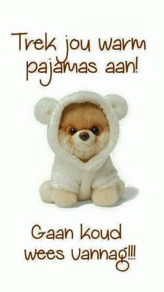Daar's 'n koue front oppad Good Night Blessings, Good Night Wishes, Good Night Messages, Good Night Quotes, Cold Weather Quotes, Lekker Dag, Good Morning Vietnam, Good Knight, Evening Greetings