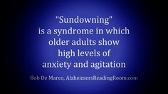 Sundowning is an Anxiety Syndrome in Dementia Patients       |        Alzheimer's Reading Room