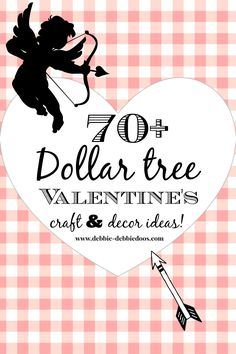 All things #Dollartree #Valentine's craft and home decor ideas!