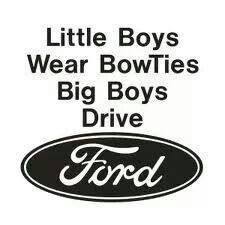 Bad s Little Boys Wear Bowties Big Boys Drive Ford Vinyl Decal Sticker Chevy Jokes, Ford Jokes, Ford Diesel, Diesel Trucks, Cool Trucks, Big Trucks, Ford Humor, Truck Memes, Truck Humor