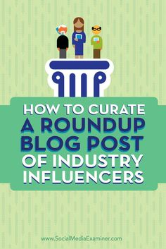 Do you want more exposure for your blog?  Roundup posts help you gain the attention of influencers who can increase the reach of your content.  In this article well share five steps to creating a curated blog post. Via @smexaminer.