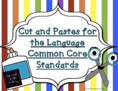 Cut and Pastes for the Language Common Core Standards - includes five compound word cut and paste sheets, five homophone cut and paste sheets, five multiple meaning word cut and paste sheets, five synonyms have shades of meaning cut and paste sheets, and five abbreviation cut and paste sheets. For each topic, a cover page listing the specific common core standards that are addressed is also included. These make engaging but easy to prepare literacy centers! Just print and go! $ #commoncore