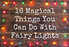 16 Magical Things You Can Do With Fairy Lights. Yeah, we've got those! LEDs are the best: http://www.flashingblinkylights.com/light-up-products/light-up-decorations/battery-operated-led-wire-string-lights.html?utm_source=pinterest&utm_medium=LED%20string%20lights%20battery%20powered&utm_campaign=diy%20light%20crafts
