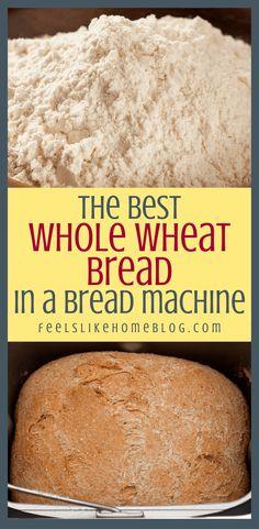 Wheat Flour Bread Machine Recipe, Whole Wheat Bread Maker Recipe, Best Whole Wheat Bread, Best Bread Machine, Bread Maker Machine, Bread Machines, Best Wheat Bread Recipe, Bread Machine Rolls, Whole Wheat Flour