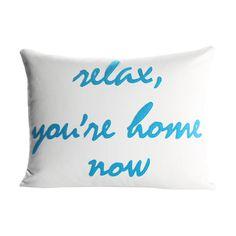 Alexandra Ferguson Relax, You're Home Now Decorative Throw Pillow