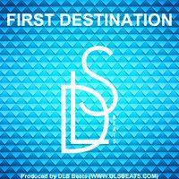 First Destination (Prod. By DLS) by DLS Beats on SoundCloud