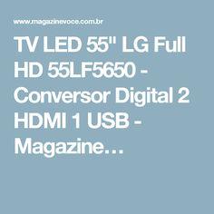 "TV LED 55"" LG Full HD 55LF5650 - Conversor Digital 2 HDMI 1 USB - Magazine…"