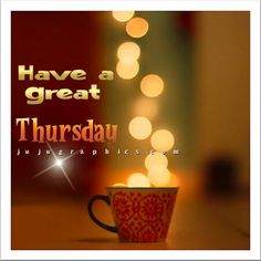 Have a great Thursday ... Facebook .Com / jujugraphics. Com