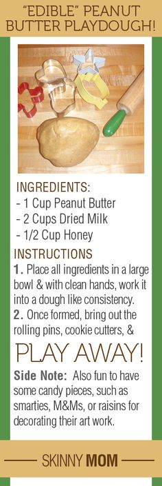 "How many times a day do you hear, ""Mom, I'm bored!""? Next time your kids are looking to be entertained, give them this ""recipe"" for Edible Peanut Butter Playdough!"