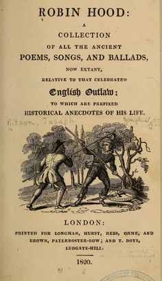 Robin Hood: a collection of all the ancient poems, songs, and ballads, now extant, relative to that celebrated English outlaw:
