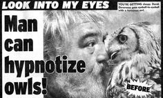 """Man Can Hypnotize Owls!,"" Weekly World News, July 3, 2001"