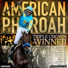 American Pharoah (foaled February 2, 2012) is an American Thoroughbred racehorse who won the Triple Crown on June 6 2015.