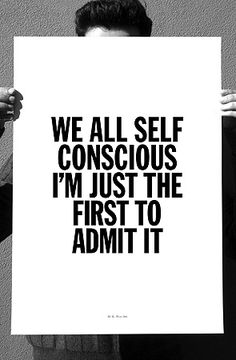 We all self-conscious i'm just the first to admit it - 'Ye