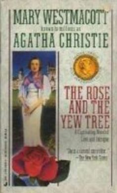 The Rose & The Yew Tree - Mary Westmacott (Agatha Christie)