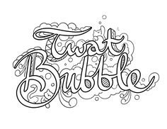 Twat Bubble - Coloring Page by Colorful Language © 2015.  Posted with permission, reposting permitted with attribution.  https://www.facebook.com/colorfullanguageart