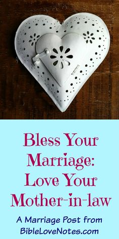 Bless Your Marriage: Love Your Mother-in-law