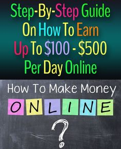 Step-By-Step Guide On How To Earn Up To $100 - $500 Per Day Online
