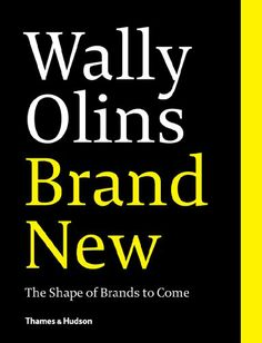 Wally Olins: Brand New: The Shape of Brands to Come: Amazon.co.uk: Wally Olins: Books