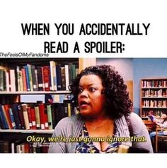 Happens all the time<<< so painful reading spoilers tbh <<< do not search for big fandoms I Love Books, Books To Read, My Books, Book Memes, Book Quotes, Teen Quotes, Funny Quotes, Funny Memes, Hilarious