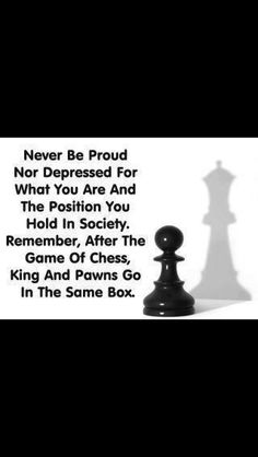 Life is like a chess game indeed