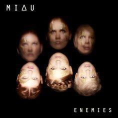 MIAU - Enemies (single) https://open.spotify.com/artist/4ePOMuDo3KeQIYaLvDRAVl Cover and logo by Susanna Tikkanen / Picture by Katri Naukkarinen