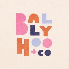 New Work: Brand Identity for our friends @ballyhooandco by @stitchdesignco