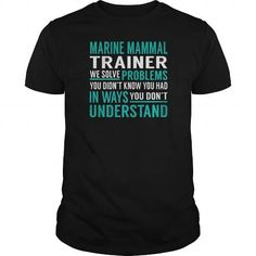 Awesome Tee Best MARINE MAMMAL TRAINER  SOLVE PROBLEMSFRONT Shirt Shirts & Tees