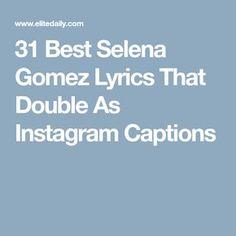 31 Best Selena Gomez Lyrics That Double As Instagram Captions