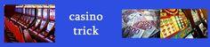 Besuchen Sie unsere Website http://casinotrick.net/ für weitere Informationen über Casino Trick.Auch heute, einige Spieler sind ideal für Casino-Trick, der ihre Spiel erleichtern suchen. Dass sie konnte nie restlos begeistert über die Verteilungen zu sein, ist das Haus Vorteil, die genau die Menge an Geld, das die Glücksspiel Niederlassung gewinnt mindestens regelt.