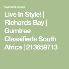 Live In Style! | Richards Bay | Gumtree Classifieds South Africa | 213659713