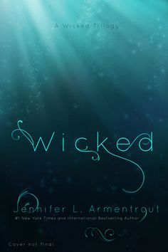 Wicked (A Wicked Saga #1) by Jennifer L. Armentrout. The actual cover for Wicked will be revealed on October 10th. Read more about the Wicked Saga: http://www.jenniferarmentrout.com/a-wicked-cover-for-a-wicked-book/