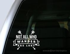 Not All Who Wander Are Lost Message - Vinyl Sticker Vinyl Decal - Explore/Travel - Car Decal, Laptop Sticker, Windshield or Bumper Sticker