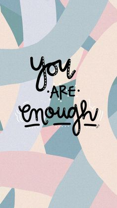You are enough / motivational quote