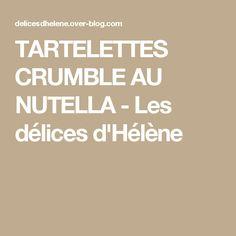 TARTELETTES CRUMBLE AU NUTELLA - Les délices d'Hélène