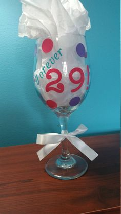 Hey, I found this really awesome Etsy listing at https://www.etsy.com/listing/241934370/forever-29-wine-glass