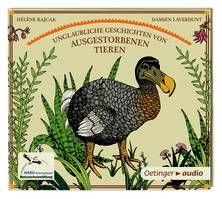Unglaubliche Geschichten von ausgestorbenen Tieren (CD)
