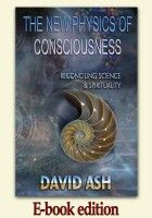 The New Physics of Consciousness - Reconciling Science and Spirituality (E-book) David And Goliath Story, Michael Faraday, Calculus, Consciousness, Physics, Spirituality, Wisdom, Science, Books