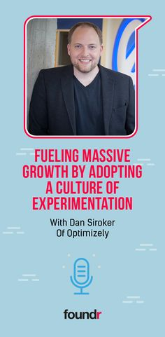 Fueling Massive Growth by Adopting a Culture of Experimentation, With Dan Siroker Of Optimizely Promote Your Business, Start Up Business, Starting A Business, Online Business, Business Coaching, Business Ideas, Foundr Magazine, Career Goals, Successful People