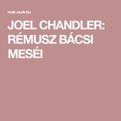JOEL CHANDLER: RÉMUSZ BÁCSI MESÉI