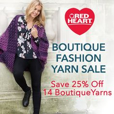 Boutique Fashion Yarn Sale -- Save 25% Off 14 Boutique Yarns!   Sale ends May 30, 2016.