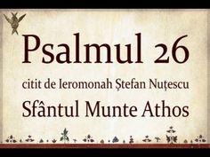 PSALMUL 26 citit in Sfantul Munte Athos cu TEXT - YouTube