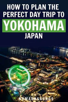 All you need to know for planning a day trip to Yokohama, Japan | what to do in japan, places to visit in japan, things to do in yokohama, yokohama travel