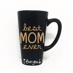 Best Mom Ever Mug with I love you  Coffee Mug Saying by LEVinyl
