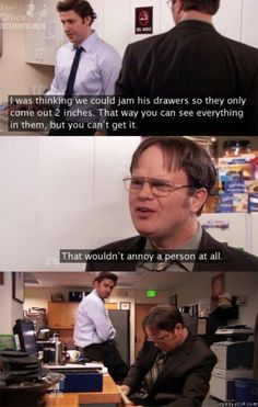 Sure about that Dwight? Hahaha
