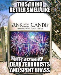 Spirit of America Candle. Army Humor, Marine Humor, Military Memes, Thing 1, God Bless America, The Funny, I Laughed, Haha, Funny Pictures