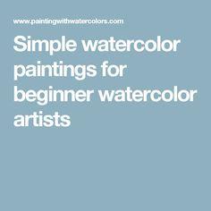 Simple watercolor paintings for beginner watercolor artists