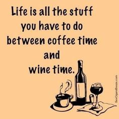 Life is all the stuff you have to do between coffee time and wine time… So true! Wine Jokes, Wine Meme, Wine Funnies, Coffee Wine, I Love Coffee, Coffee Talk, Drink Coffee, Mets Vins, Wine Offers