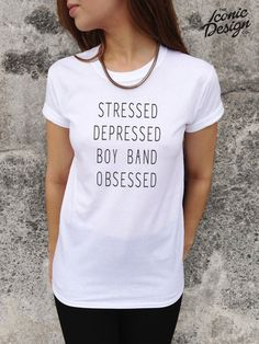 Stressed Depressed Boy Band Obsessed Funny T-shirt Top One Direction 1D Vamps Union J 5 SOS Tumblr on Etsy, $16.82