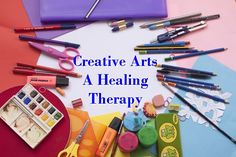 Creative Arts - A Healing Therapy. You Can Bring Positivity in Your Life. Negative is Not an Option.